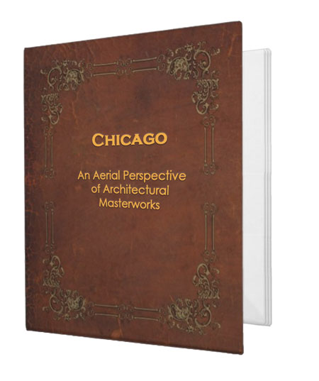 Chicago: An Aerial Perspective of Architectural Masterworks